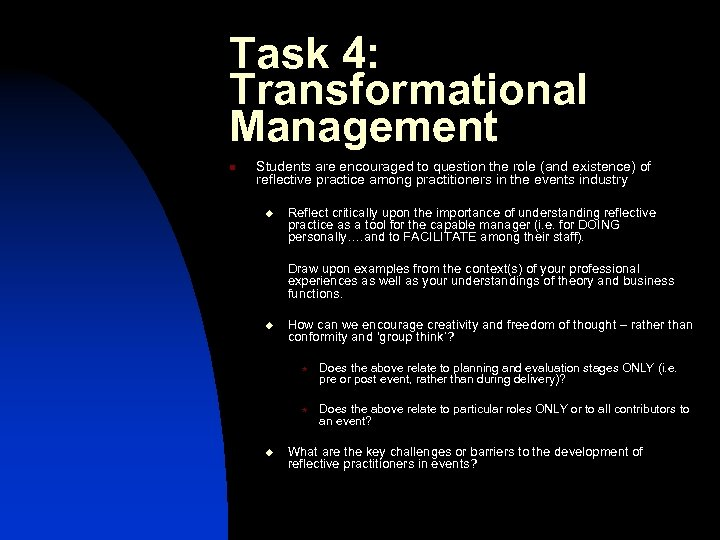 Task 4: Transformational Management n Students are encouraged to question the role (and existence)