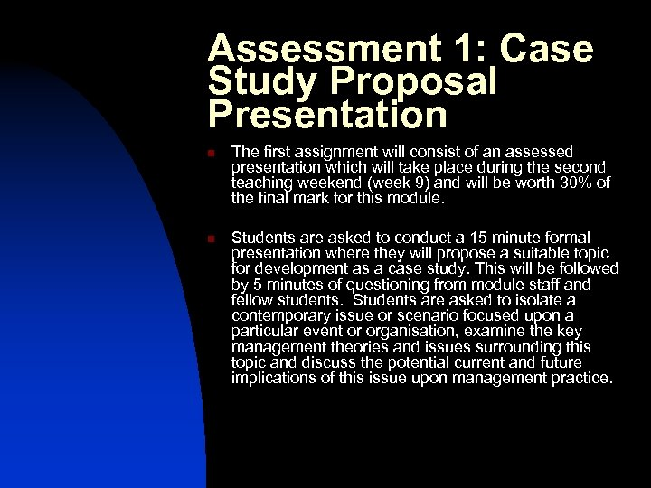 Assessment 1: Case Study Proposal Presentation n n The first assignment will consist of