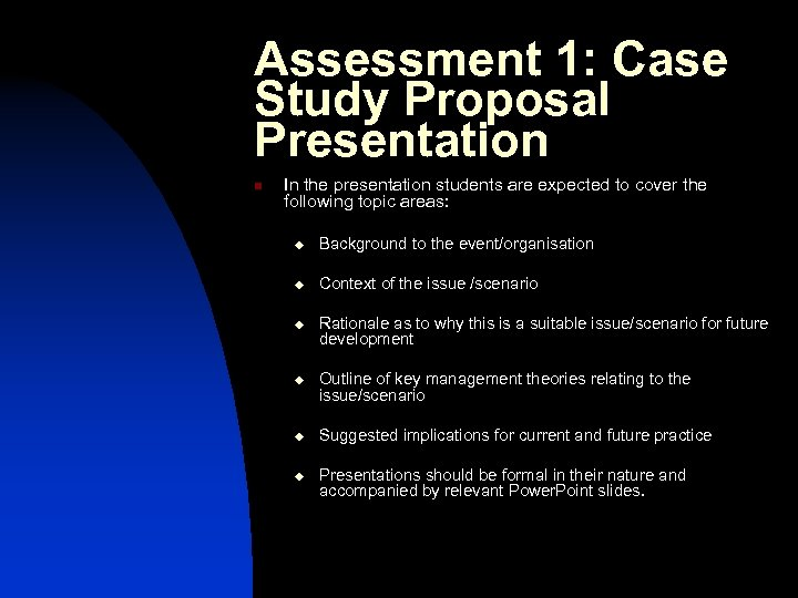 Assessment 1: Case Study Proposal Presentation n In the presentation students are expected to