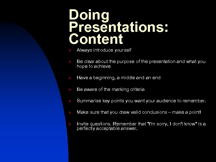 Doing Presentations: Content n n Always introduce yourself Be clear about the purpose of