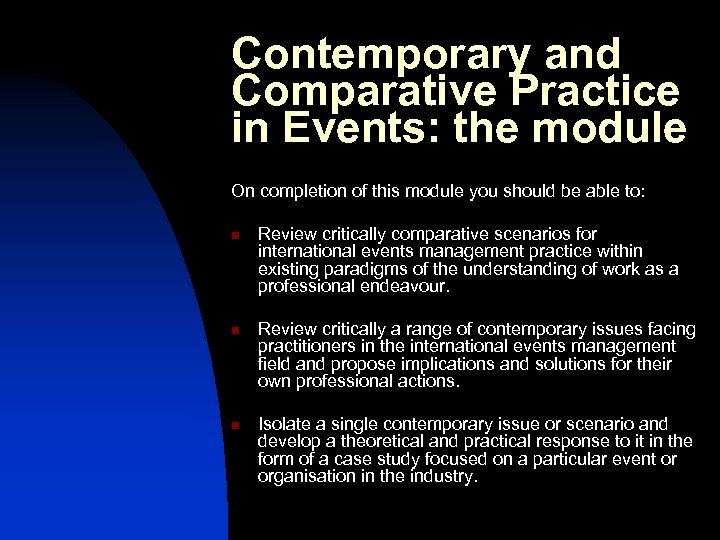 Contemporary and Comparative Practice in Events: the module On completion of this module you
