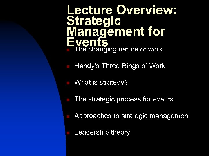 Lecture Overview: Strategic Management for Events nature of work The changing n n Handy's