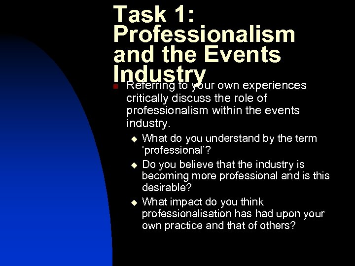 Task 1: Professionalism and the Events Industry own experiences Referring to your n critically