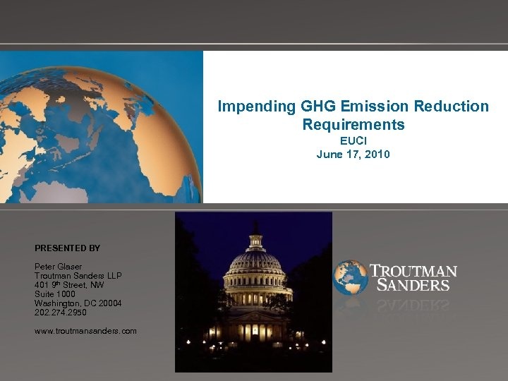 Impending GHG Emission Reduction Requirements EUCI June 17, 2010 Change picture on Slide Master