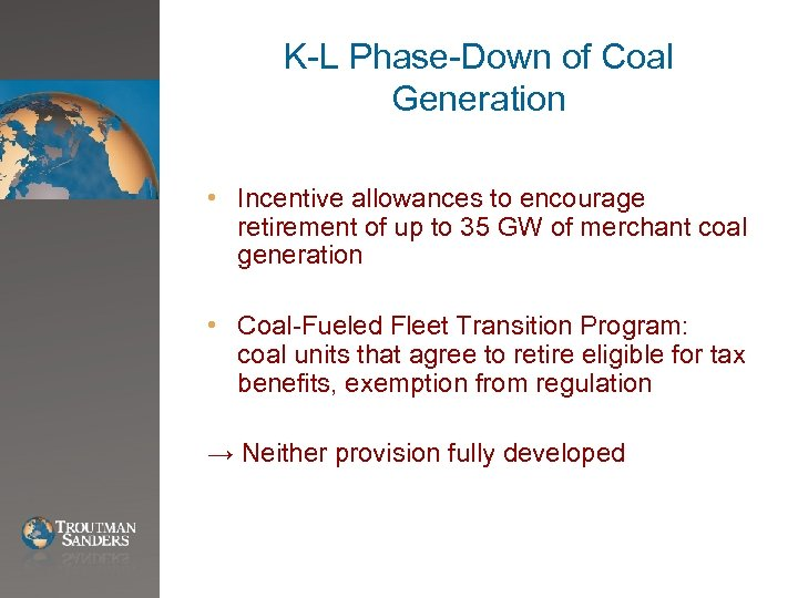 K-L Phase-Down of Coal Generation • Incentive allowances to encourage retirement of up to