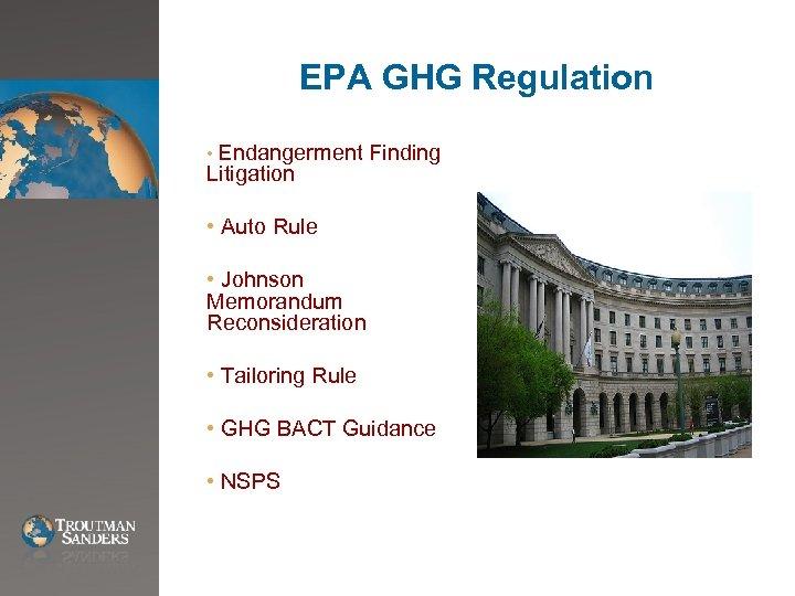 EPA GHG Regulation • Endangerment Litigation Finding • Auto Rule • Johnson Memorandum Reconsideration