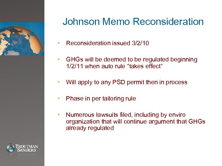 Johnson Memo Reconsideration • Reconsideration issued 3/2/10 • GHGs will be deemed to be