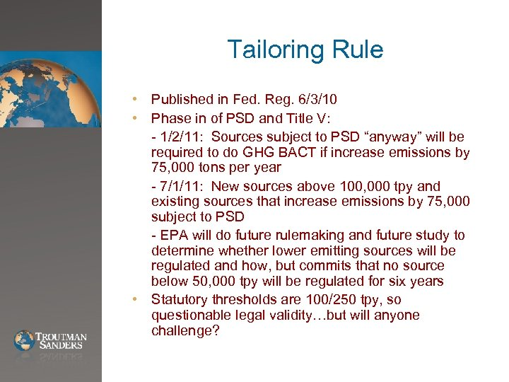 Tailoring Rule • Published in Fed. Reg. 6/3/10 • Phase in of PSD and