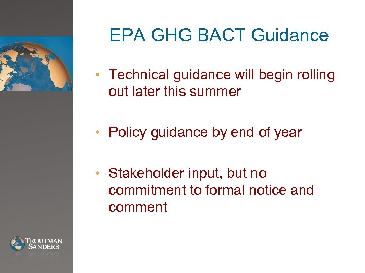 EPA GHG BACT Guidance • Technical guidance will begin rolling out later this summer