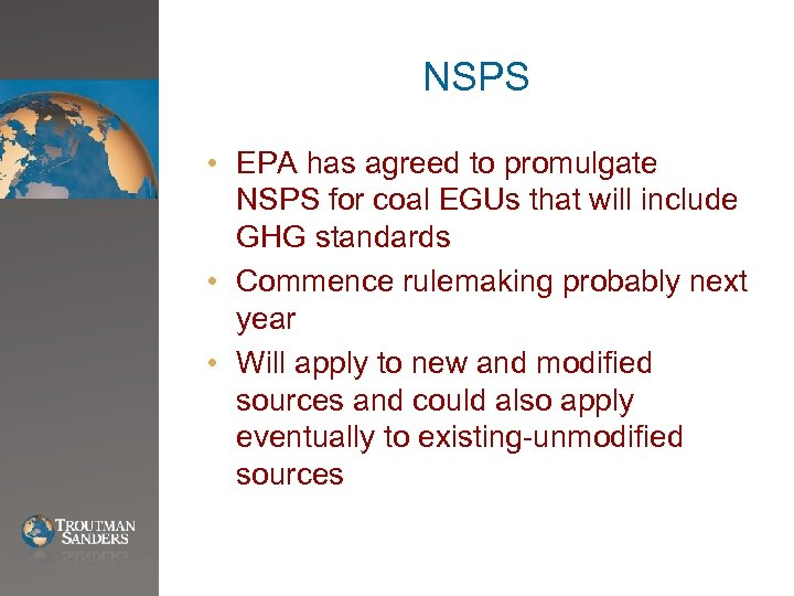 NSPS • EPA has agreed to promulgate NSPS for coal EGUs that will include