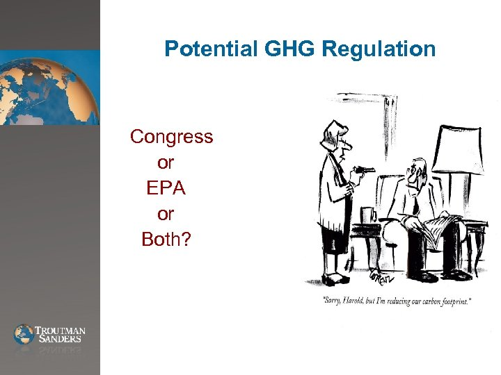 Potential GHG Regulation Congress or EPA or Both?