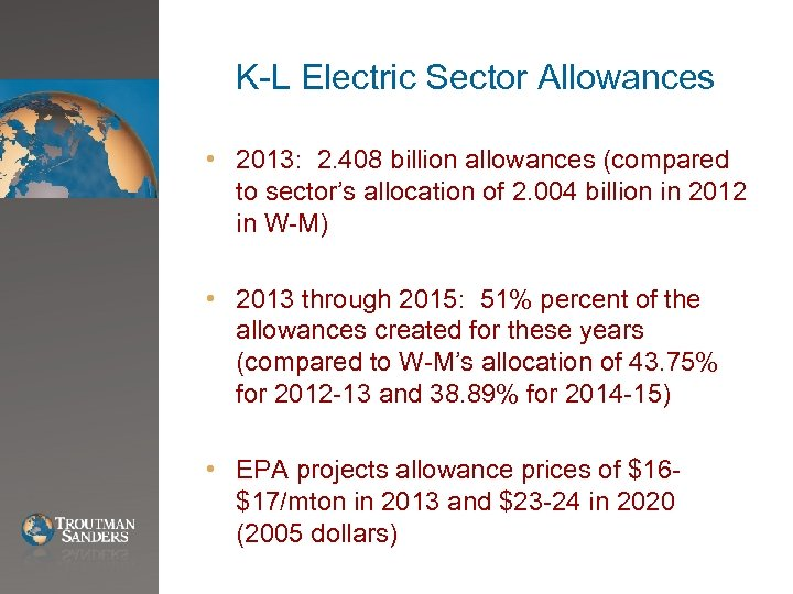 K-L Electric Sector Allowances • 2013: 2. 408 billion allowances (compared to sector's allocation