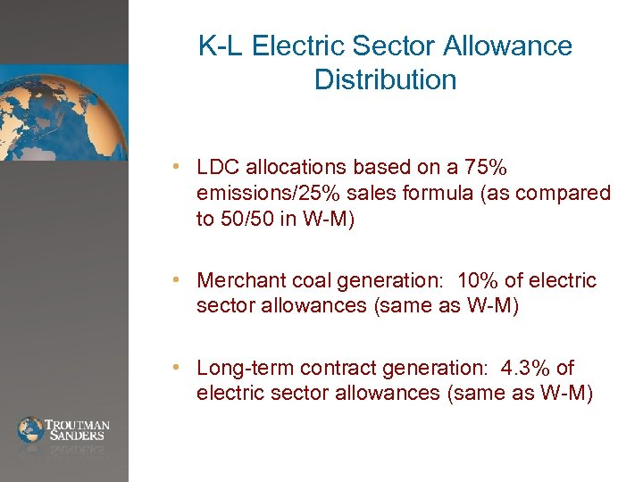 K-L Electric Sector Allowance Distribution • LDC allocations based on a 75% emissions/25% sales