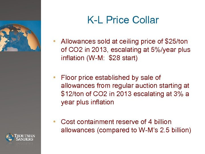 K-L Price Collar • Allowances sold at ceiling price of $25/ton of CO 2