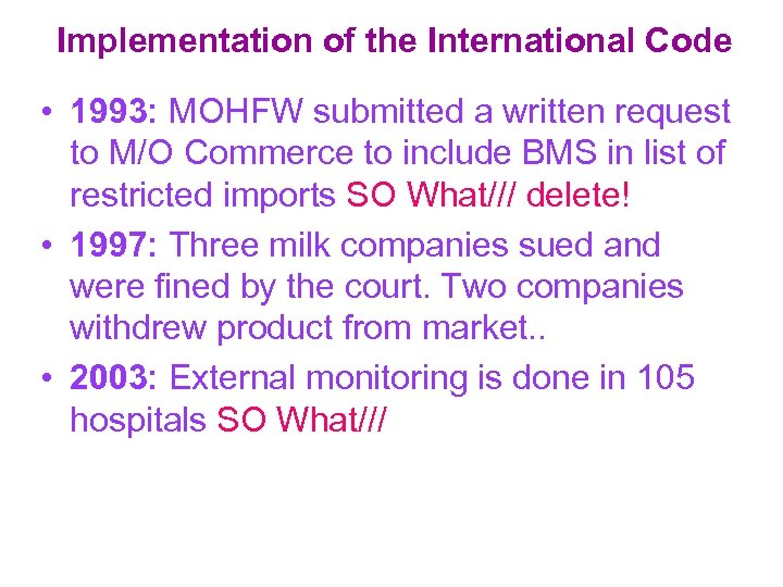 Implementation of the International Code • 1993: MOHFW submitted a written request to M/O