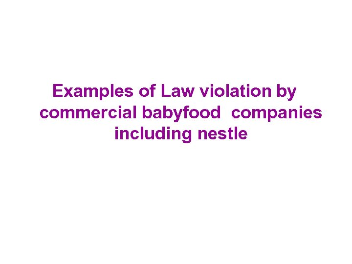 Examples of Law violation by commercial babyfood companies including nestle