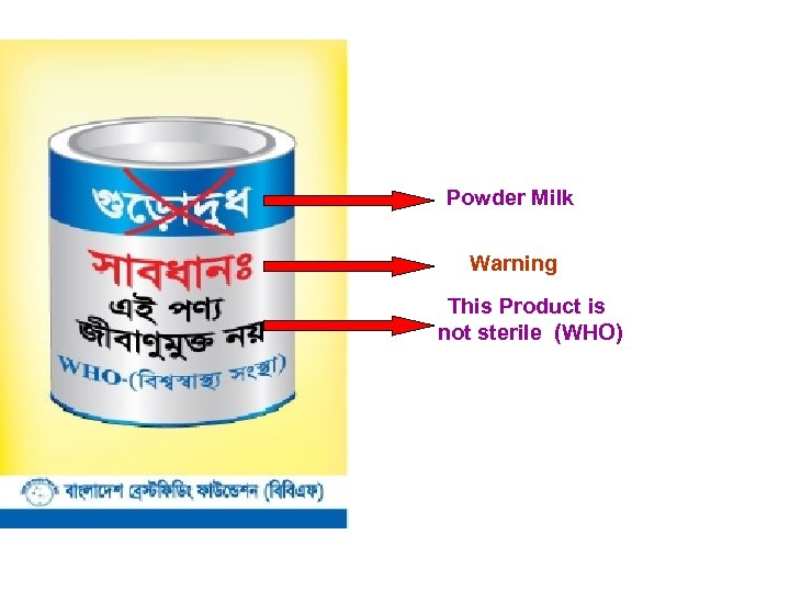 Powder Milk Warning This Product is not sterile (WHO)