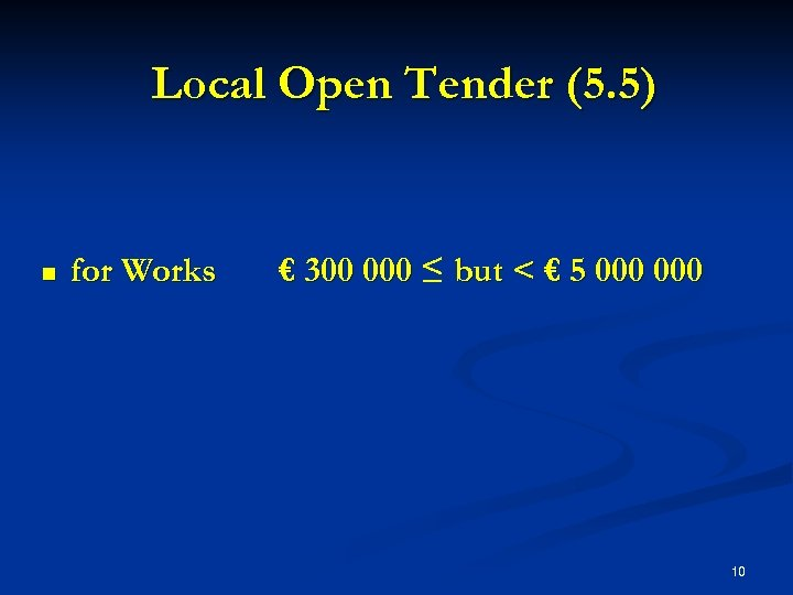 Local Open Tender (5. 5) n for Works € 300 000 ≤ but <