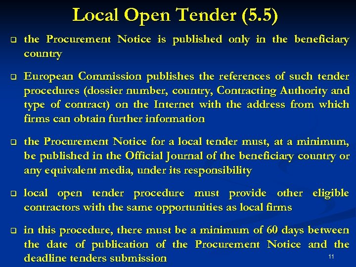 Local Open Tender (5. 5) q the Procurement Notice is published only in the
