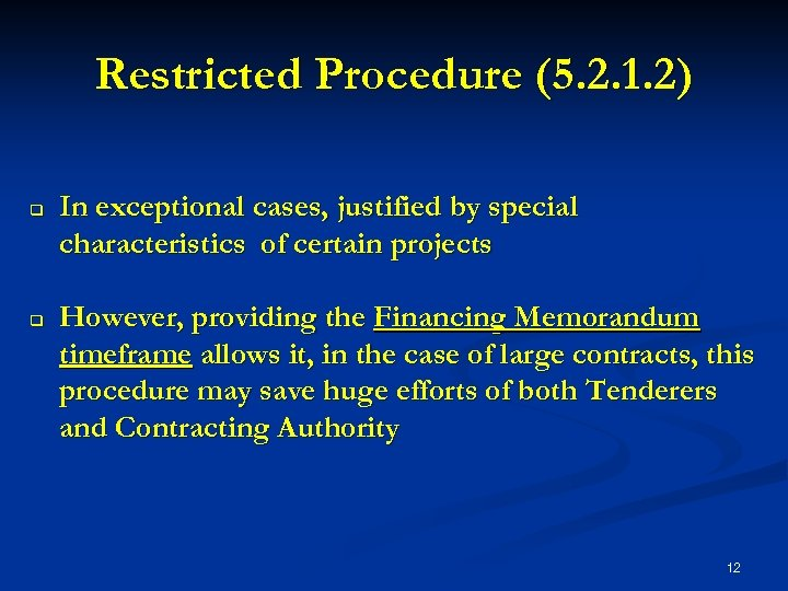 Restricted Procedure (5. 2. 1. 2) q q In exceptional cases, justified by special