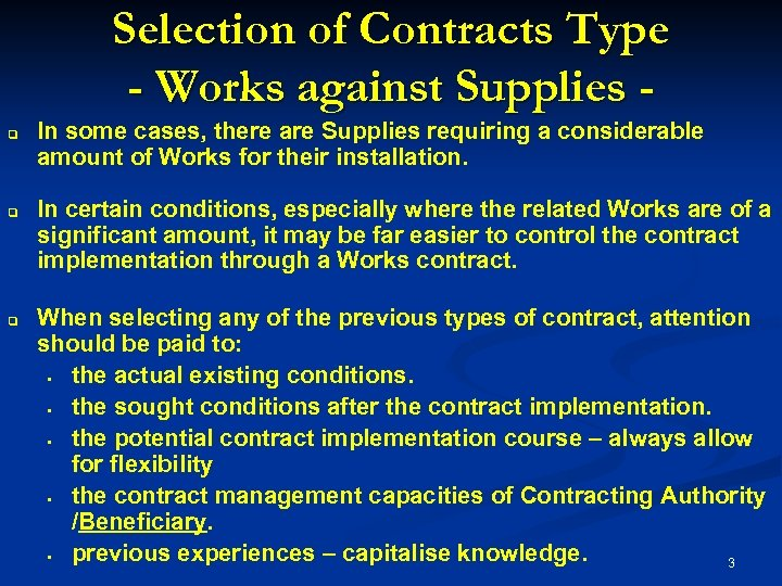 Selection of Contracts Type - Works against Supplies q q q In some cases,