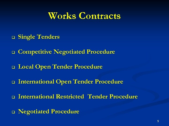 Works Contracts q Single Tenders q Competitive Negotiated Procedure q Local Open Tender Procedure