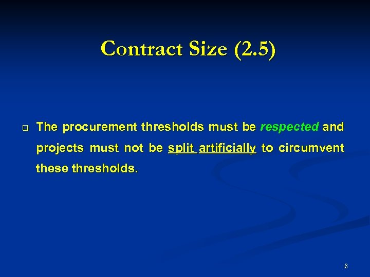 Contract Size (2. 5) q The procurement thresholds must be respected and projects must