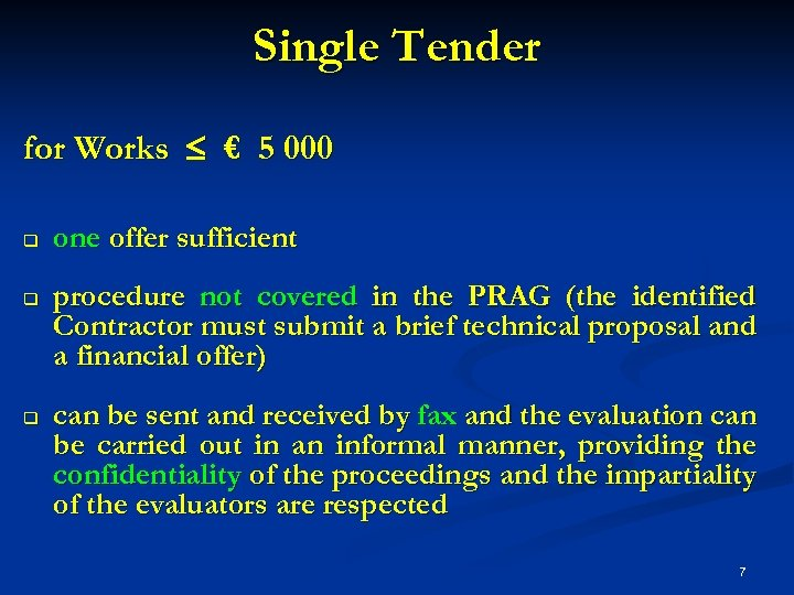 Single Tender for Works € 5 000 q q q one offer sufficient procedure