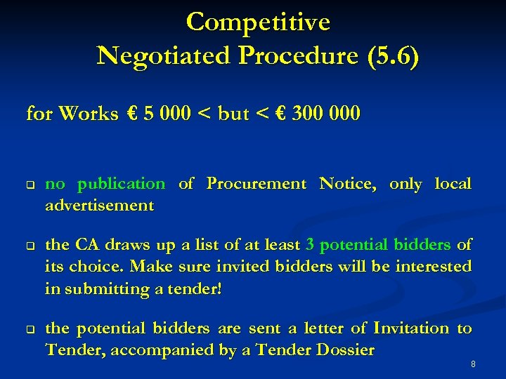 Competitive Negotiated Procedure (5. 6) for Works € 5 000 < but < €
