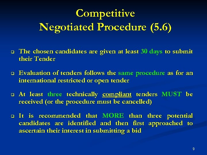 Competitive Negotiated Procedure (5. 6) q q The chosen candidates are given at least