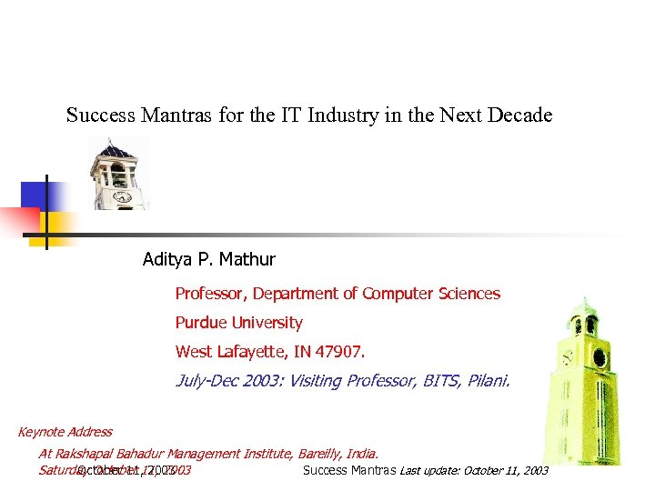 Success Mantras for the IT Industry in the Next Decade Aditya P. Mathur Professor,