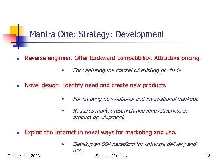 Mantra One: Strategy: Development n Reverse engineer. Offer backward compatibility. Attractive pricing. • n