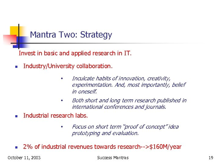 Mantra Two: Strategy Invest in basic and applied research in IT. n Industry/University collaboration.