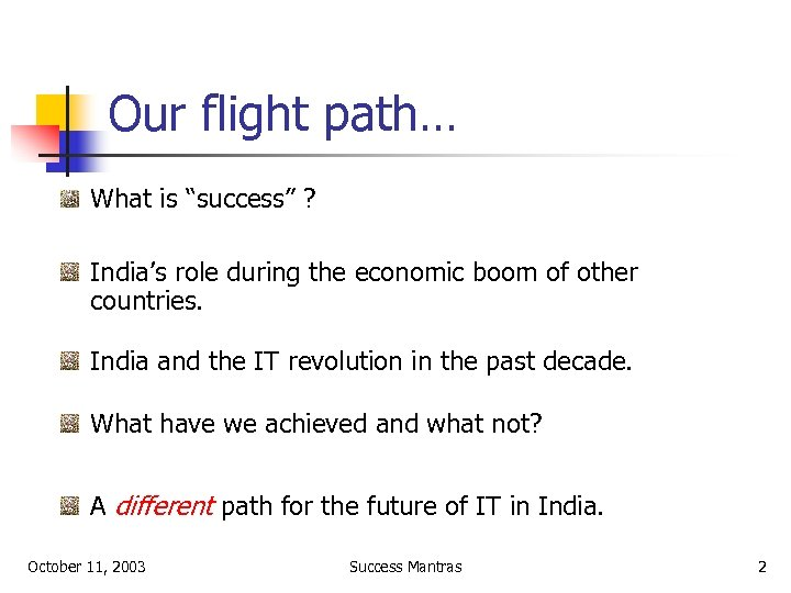 "Our flight path… What is ""success"" ? India's role during the economic boom of"