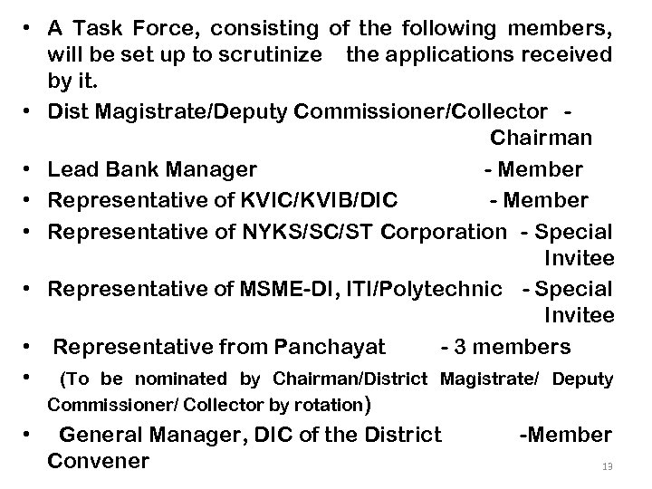 • A Task Force, consisting of the following members, will be set up