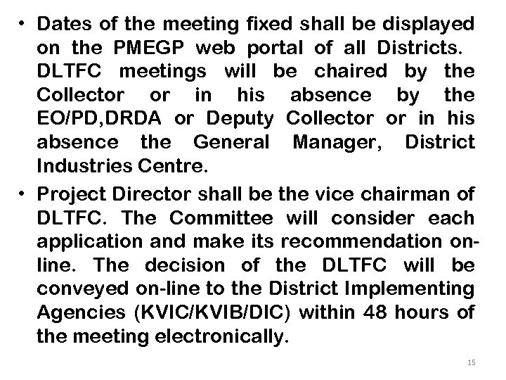• Dates of the meeting fixed shall be displayed on the PMEGP web
