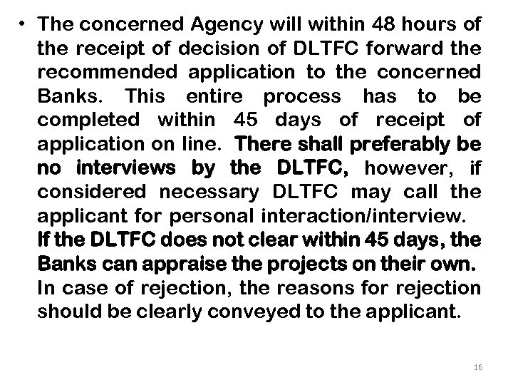 • The concerned Agency will within 48 hours of the receipt of decision
