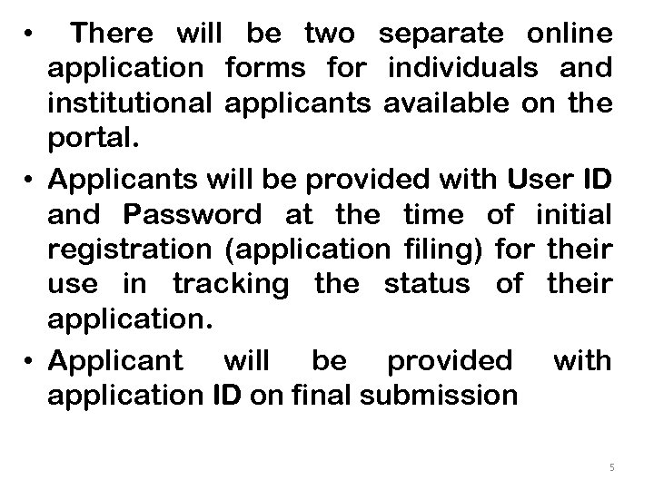 There will be two separate online application forms for individuals and institutional applicants available