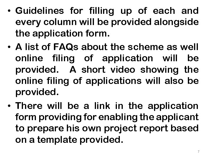 • Guidelines for filling up of each and every column will be provided