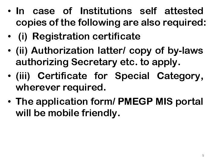 • In case of Institutions self attested copies of the following are also