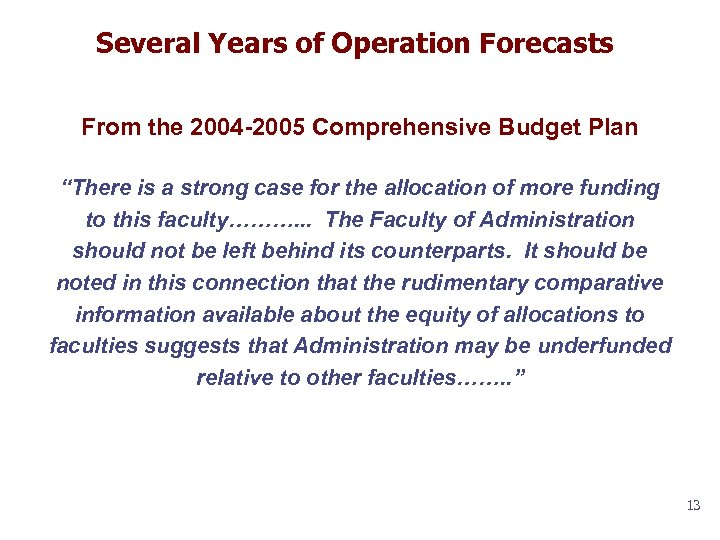 "Several Years of Operation Forecasts From the 2004 -2005 Comprehensive Budget Plan ""There is"