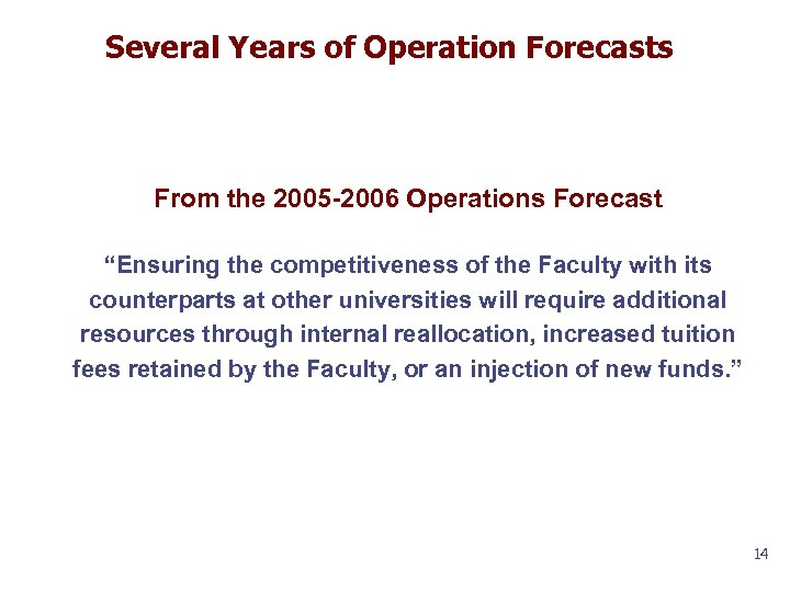"Several Years of Operation Forecasts From the 2005 -2006 Operations Forecast ""Ensuring the competitiveness"