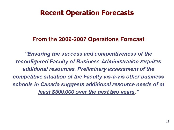 "Recent Operation Forecasts From the 2006 -2007 Operations Forecast ""Ensuring the success and competitiveness"