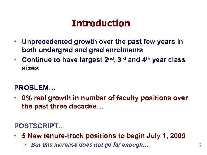 Introduction • Unprecedented growth over the past few years in both undergrad and grad
