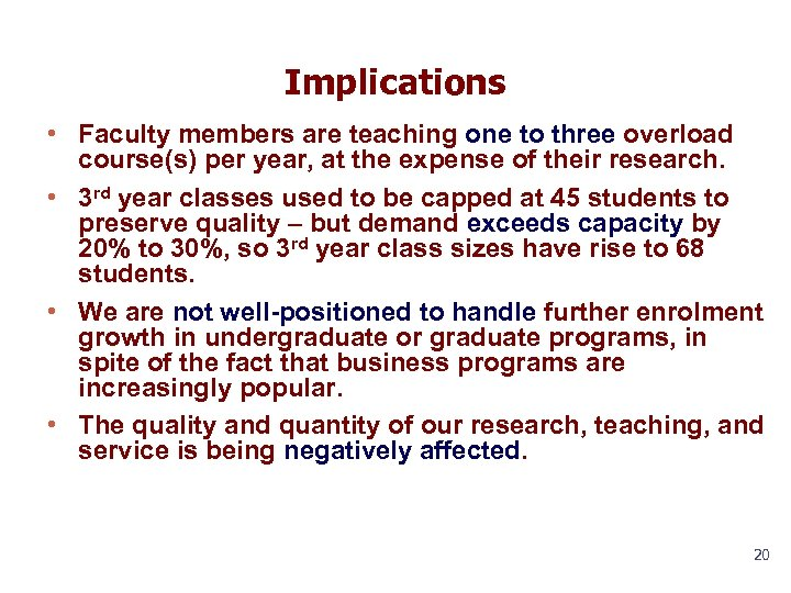 Implications • Faculty members are teaching one to three overload course(s) per year, at