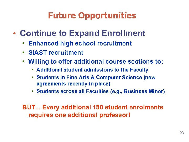 Future Opportunities • Continue to Expand Enrollment • Enhanced high school recruitment • SIAST