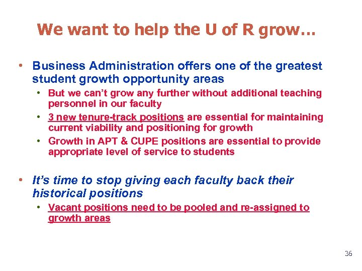 We want to help the U of R grow… • Business Administration offers one