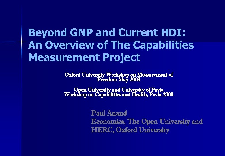 Beyond GNP and Current HDI: An Overview of The Capabilities Measurement Project Oxford University