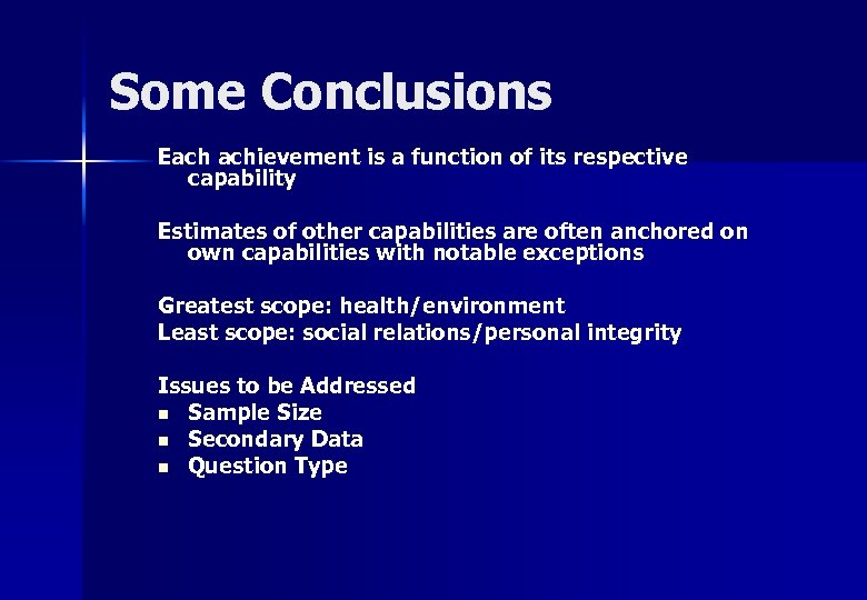 Some Conclusions Each achievement is a function of its respective capability Estimates of other