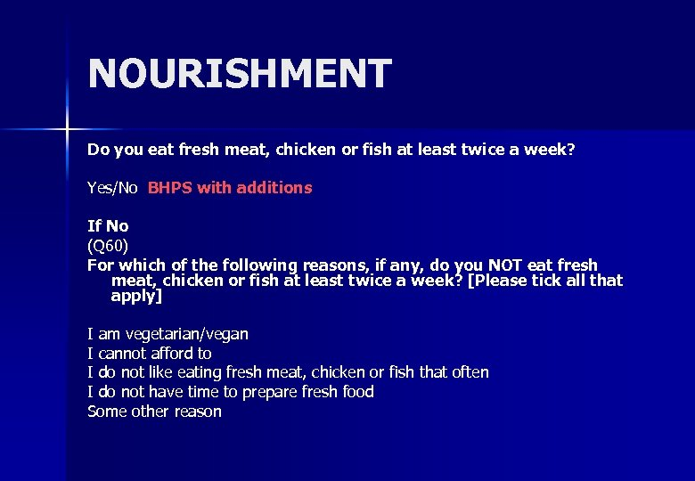 NOURISHMENT Do you eat fresh meat, chicken or fish at least twice a week?